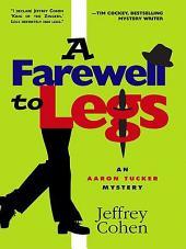 A Farewell to Legs: An Aaron Tucker Mystery, Book 2