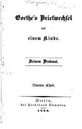 Goethe's Briefwechsel mit einem Kinde: Seinem Denkmal, Band 2