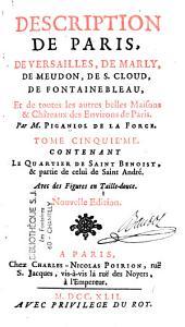 Description de Paris, de Versailles, de Marly ...et de toutes les autres belles maisons et châteaux des environs de Paris