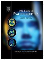 Handbook of Psycholinguistics: Edition 2