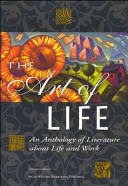 The Art of Life  An Anthology of Literature about Life and Work  Student Edition PDF