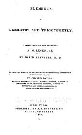 Elements of Geometry and Trigonometry: Translated from the French of A.M. Legendre by Daniel Brewster : Revised and Adapted to the Course of Mathematical Instruction in the United States