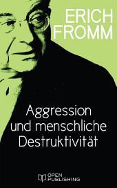 Aggression und menschliche Destruktivität