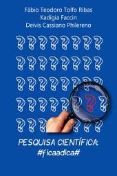 Pesquisa cientÍfica: #ficaadica#