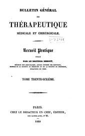 Bulletin général de thérapeutique médicale, chirurgicale, obstétricale et pharmaceutique: Volume36