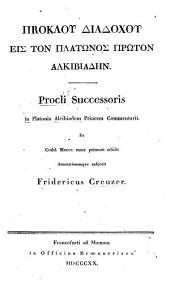 Initia philosophiae ac theologiae ex Platonicis fontibus ducta: sive ... in Platonis Alcibiadem commentarii, Volume 1