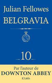 Feuilleton Belgravia épisode 10