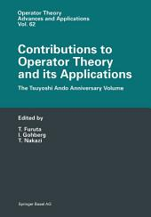 Contributions to Operator Theory and its Applications: The Tsuyoshi Ando Anniversary Volume