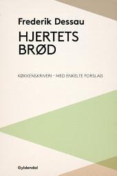 Hjertets brød: Køkkenskriveri - med enkelte forslag