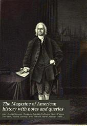 The Magazine of American History with Notes and Queries: Volume 1
