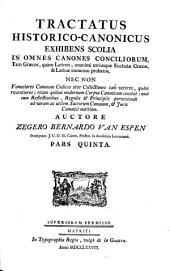 Tractatus historico-canonicus: exhibens scolia in omnes canones conciliorum tam graecos, quám latinos ...