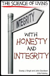 The Science of Living With Honesty and Integrity