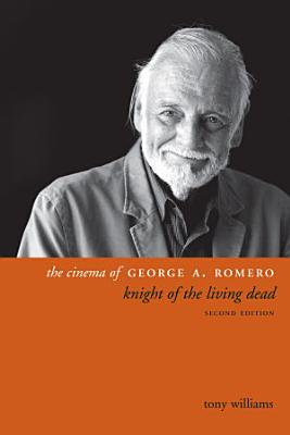The Cinema of George A  Romero PDF