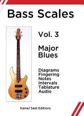 Bass Scales Vol. 3: Major Blues
