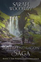 The Pendragon's Challenge (The Last Pendragon Saga Book 7)