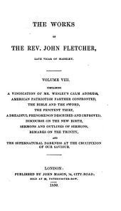 The Works of the Rev. John Fletcher, Late Vicar of Madeley: Volume 8
