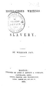 Miscellaneous writings on slavery: Volume 3