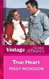True Heart (Mills & Boon Vintage Superromance) (9 Months Later, Book 29)