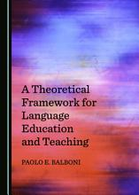 A Theoretical Framework for Language Education and Teaching PDF
