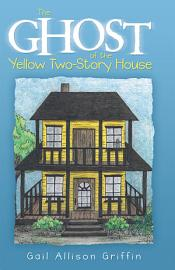 The Ghost Of The Yellow Two Story House