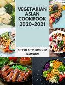 Vegetarian Asian Cookbook 2020-2021