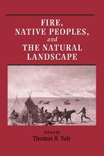 Fire, Native Peoples, and the Natural Landscape