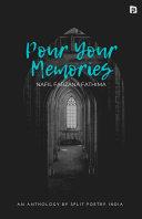 Pour Your Memories