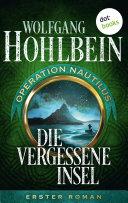 Die vergessene Insel  Operation Nautilus   Erster Roman