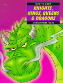 How to Draw Knights  Kings  Queens   Dragons PDF