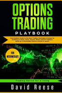 Options Trading Playbook  Intermediate Guide to the Best Trading Strategies   Setups for Profiting on Stock  Forex  Futures  Binary and Etf Opti Book
