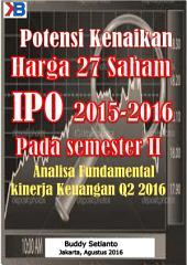 Potensi Kenaikan harga 27 Saham-Saham IPO 2015-2016 Pada semester II: Analisa Fundamental dan Teknikal