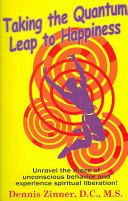 >Taking the Quantum Leap to Happiness