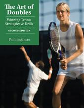 The Art of Doubles: Winning Tennis Strategies and Drills, Edition 2