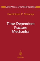 Time-Dependent Fracture Mechanics