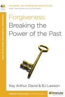 Forgiveness  Breaking the Power of the Past PDF