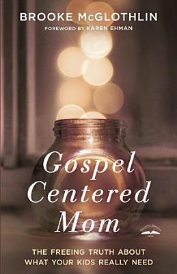 Gospel Centered Mom