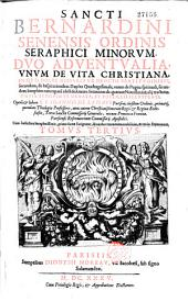 Sancti Bernardini Senensis Opera omnia : synopsibus ornata, postillis illustrata, necnon variis tractatibus praecipue eximiis in Apocalypsim, commentariis locupletata ; opera et labore Johannis de la Haye