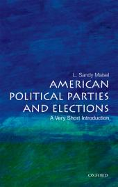 American Political Parties and Elections: A Very Short Introduction