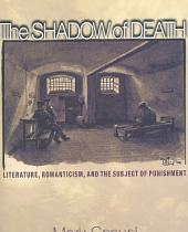 Shadow of Death: Literature, Romanticism and the Subject of Punishment
