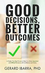 Good Decisions, Better Outcomes