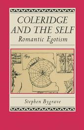 Coleridge And The Self: Romantic Egotism