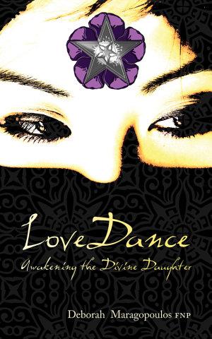 LoveDance  Awakening the Divine Daughter