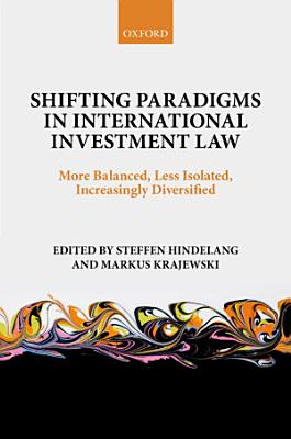 Shifting Paradigms in International Investment Law PDF