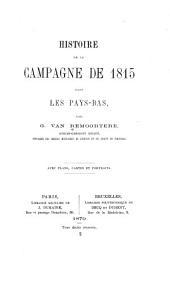 Histoire de la campagne de 1815 dans les Pays-Bas