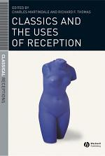 Classics and the Uses of Reception