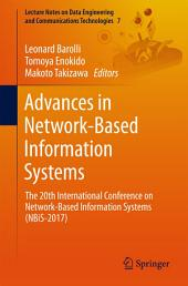 Advances in Network-Based Information Systems: The 20th International Conference on Network-Based Information Systems (NBiS-2017)