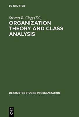 Organization Theory and Class Analysis