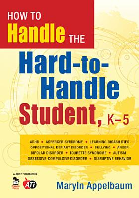 How to Handle the Hard to Handle Student  K 5 PDF