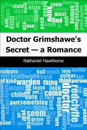 Doctor Grimshawe's Secret ¡ª a Romance