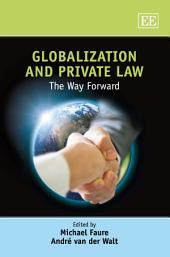 Globalization and Private Law: The Way Forward